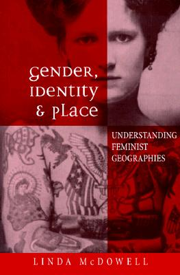 Gender, Identity and Place By Linda, McDowell/ McDowell, Linda